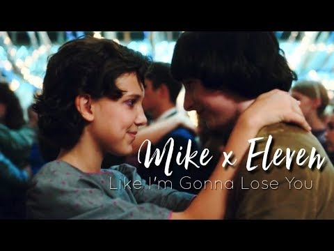 Mike & Eleven - Like I'm Gonna Lose You | Stranger Things 2