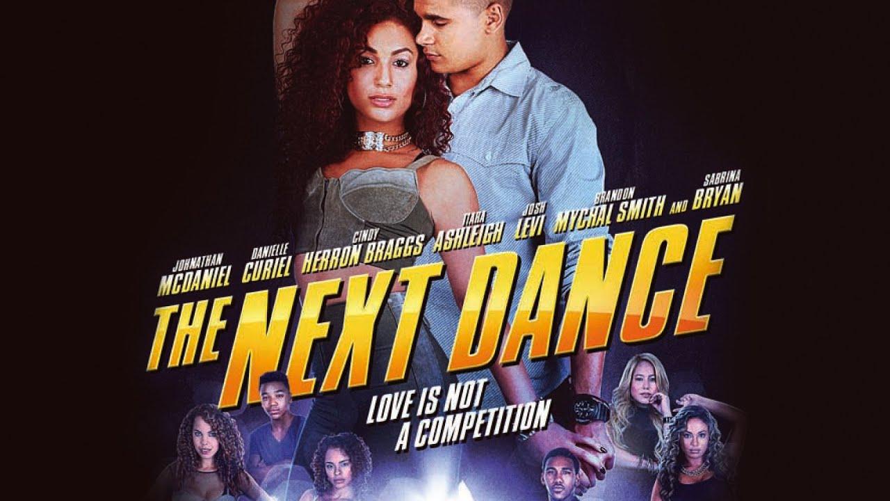 Download The Next Dance (2014) | Full Movie | Tiara Ashleigh | Tatiana Bascope | Jordan Bobbitt
