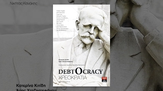 Debtocracy (2011) - documentary about financial crisis - multiple subtitles(Debtocracy (2011) - Aris Chatzistefanou & Katerina Kitidi For the first time in Greece, a documentary produced by the audience.