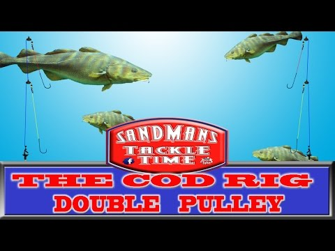 Sandmans Tackle Time THE COD RIG - DOUBLE PULLEY