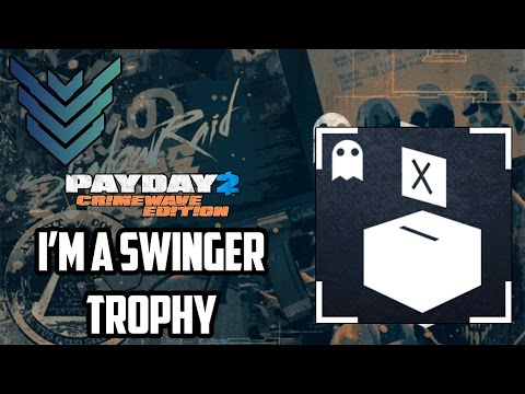 "PAYDAY 2: CRIMEWAVE EDITION ""I'm A Swinger"" Trophy - GUIDE"