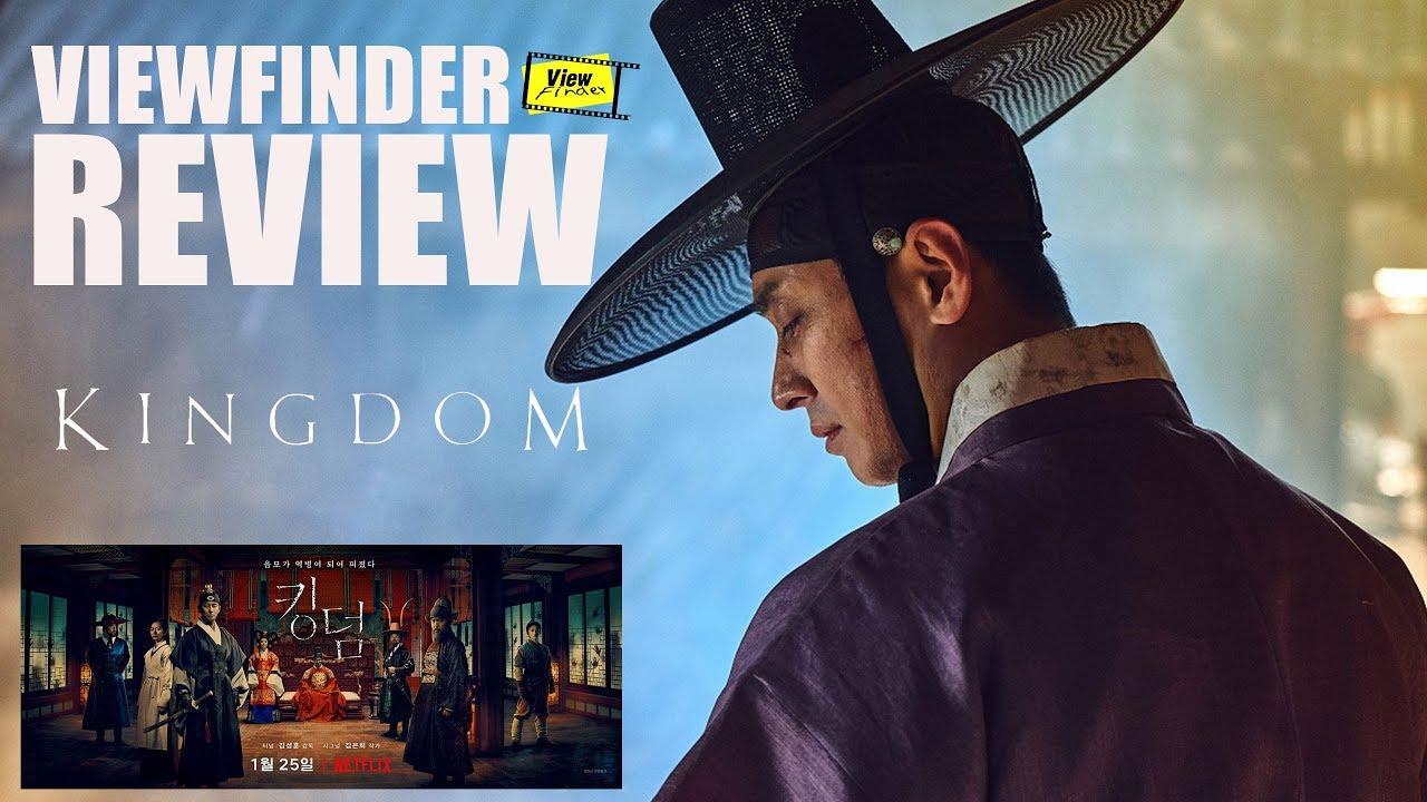 Review Kingdom [ Viewfinder : ผีดิบคลั่ง บัลลังก์เดือด  Netflix ]