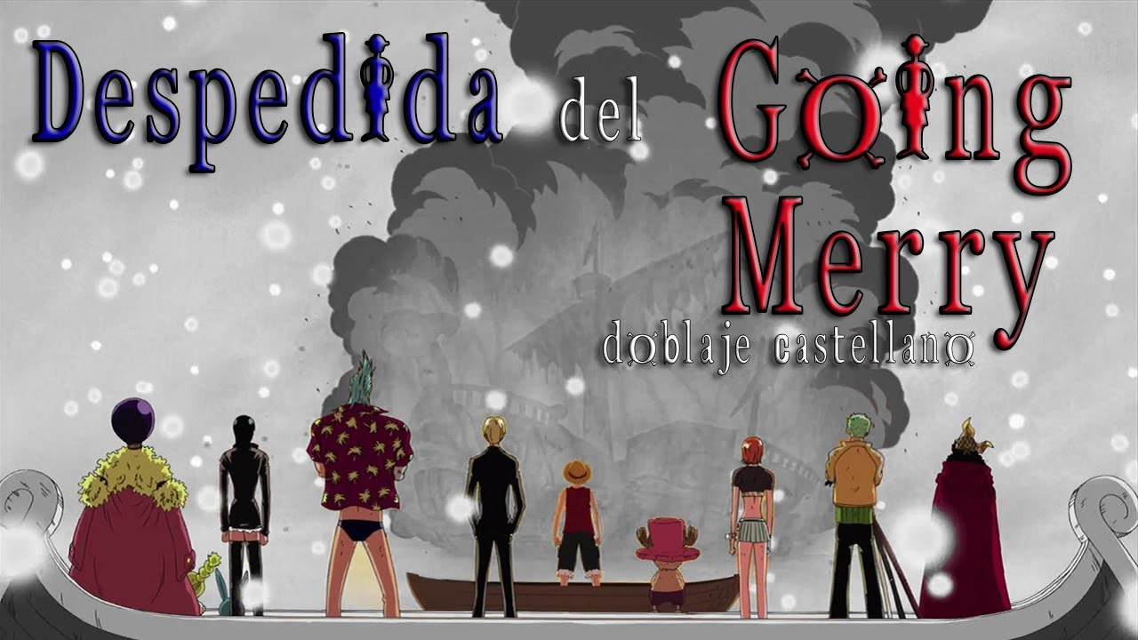 Despedida Del Going Merry Fandub One Piece 312 Youtube