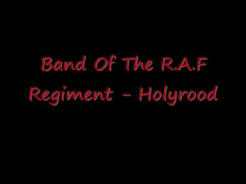 Band Of The R A F Regiment - Holyrood