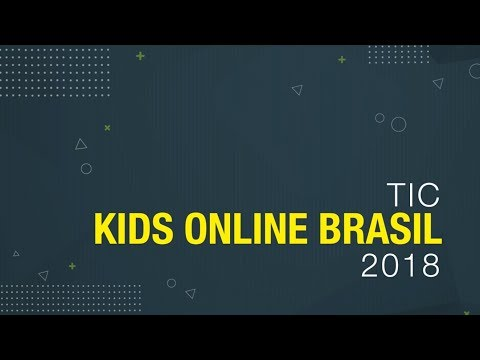 Destaques da Pesquisa TIC Kids Online Brasil 2018
