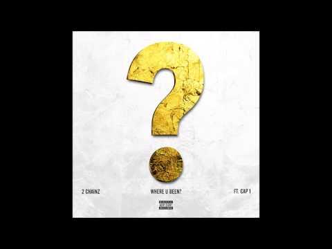 2 Chainz feat. Cap 1 - Where U Been (Audio)