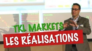 Quelques réalisations concrètes durant TKL Markets