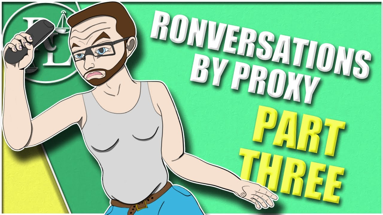 Ronversations by Proxy: The Interview - Part 3