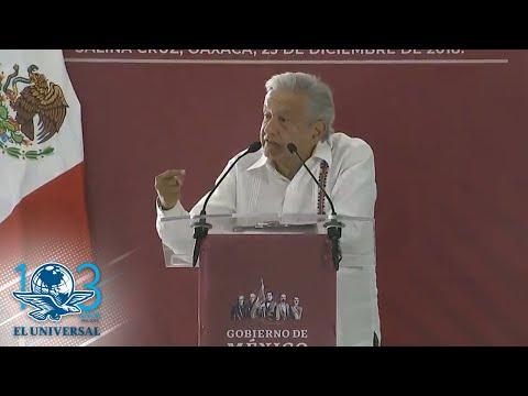 Anuncia AMLO 8 mil mdp para el Istmo de Tehuantepec