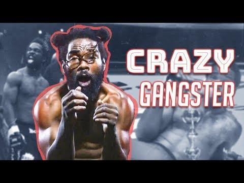 Craziest Gangster in MMA