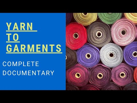 textile- -yarn-to-garments-complete-documentary