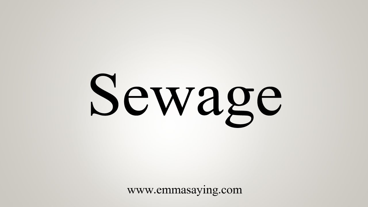 How To Say Sewage