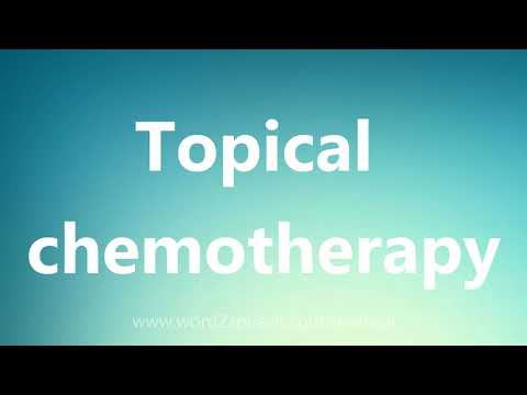 Topical chemotherapy – Medical Definition