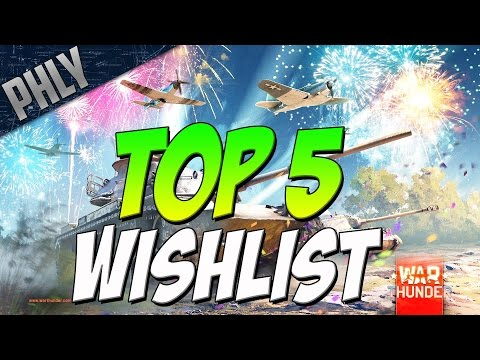 A New Message To War Thunder - TOP 5 2017 Wishlist