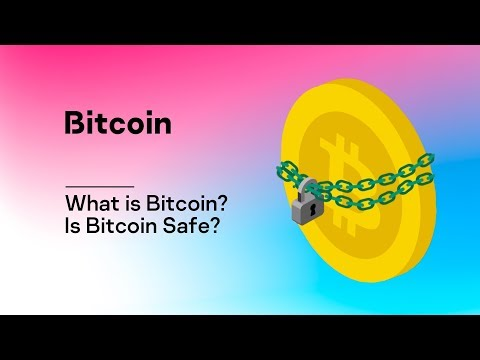 What Is Bitcoin? Is Bitcoin Safe?