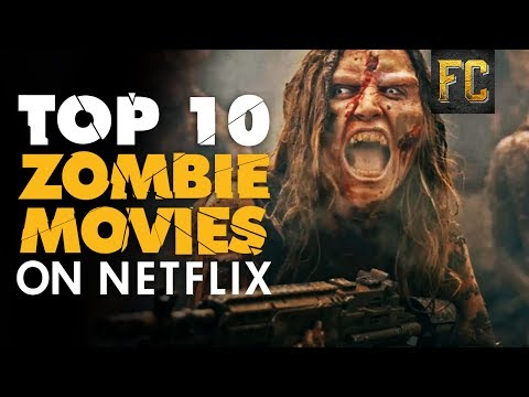 Best Zombie Movies on Netflix ☠ Top 10 Zombie Movies on Netflix July 2017  Flick Connection