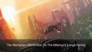 The Morrighan- Remember [To The Millenium] [Lange Remix]