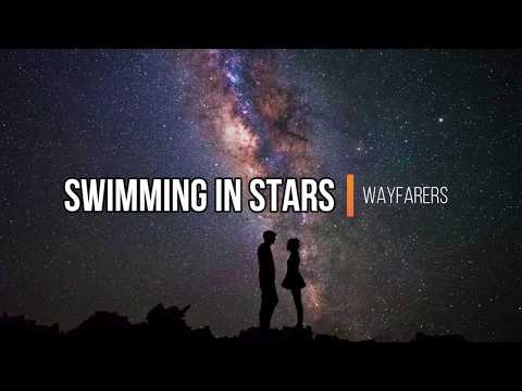 Wayfarers - Swimming In Stars (Lyrics) (The Kissing Booth)
