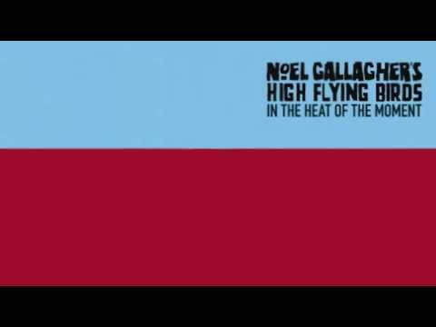 Noel Gallagher's High Flying Birds - In The Heat Of The Moment (Official Audio)