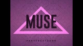 PARTYNEXTDOOR-Muse(Chopped & Screwed) thumbnail