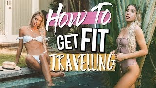 HOW TO GET FIT WHILE TRAVELING