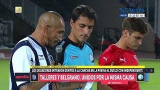 Talleres y Belgrano, Juntos contra la violencia... | Talleres vs Independiente