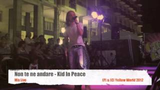Non te ne andare (Mix Live) - Kid In Peace