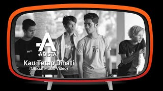 Video Adista - Kau Tetap Dihati (Official Music Video) download MP3, 3GP, MP4, WEBM, AVI, FLV Oktober 2018