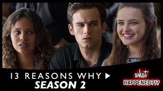 13 REASONS WHY Season 2 RECAP | What Happened?!?