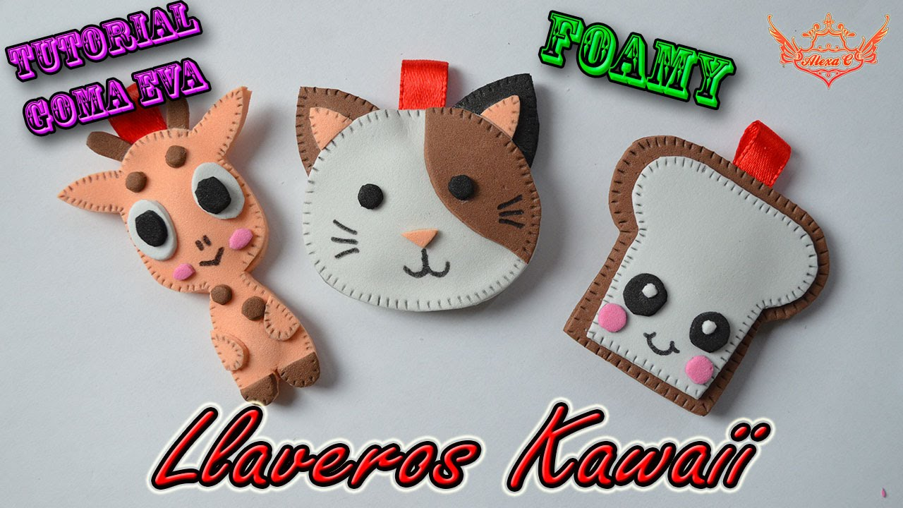 Tutorial llaveros kawaii de goma eva foamy youtube - Manualidades de llaveros ...