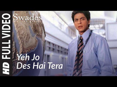 Full Video: Yeh Jo Des Hai Tera  Swades . Rahman  Shahrukh Khan,