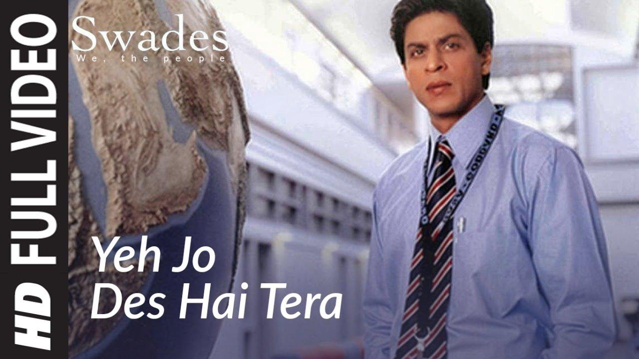 Download Full Video: YEH JO DES HAI TERA | Swades | A.R. Rahman | Shahrukh Khan,