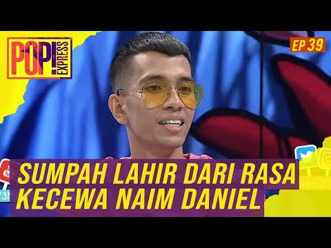 Free Download Pop! Express (2019) | Ep 39 - Sumpah Lahir Dari Rasa Kecewa Naim Daniel Mp3 dan Mp4