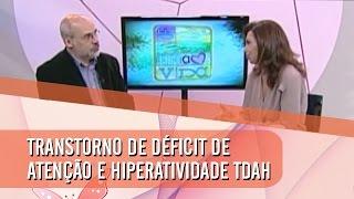 Transtorno de déficit de atenção e hiperatividade o TDAH (21/07/2014)