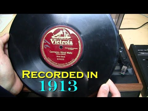 Playing a 104-year-old record: Alma Gluck - Carmena (1913)