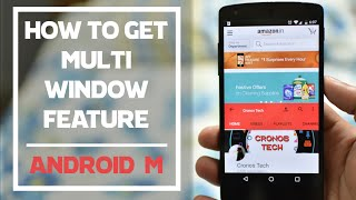 How to Enable Multi Window in Official Android 6.0 Marshmallow