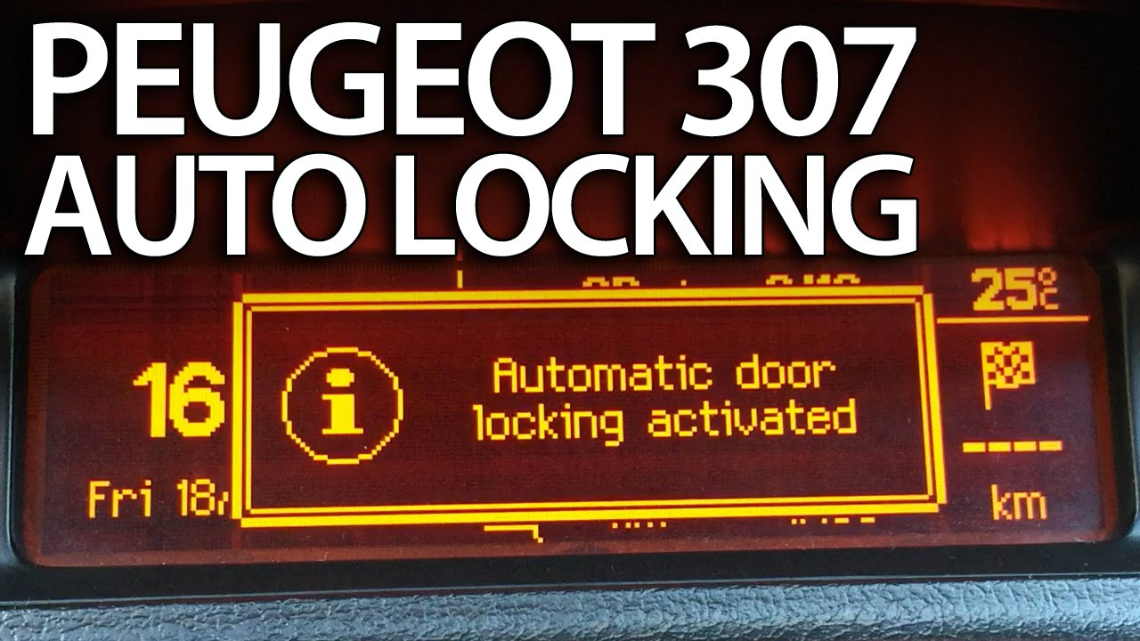 how to activate automatic locking peugeot 307 (anti hijack safety features central locks) tips Peugeot 307 Models