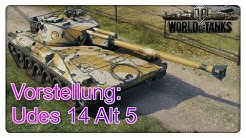 Vorstellung: Udes 14 Alt 5 [World of Tanks - Deutsch - Gameplay]