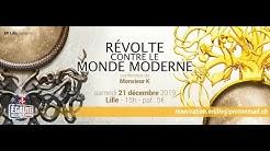 Révolte contre le monde moderne - conférence de Monsieur K