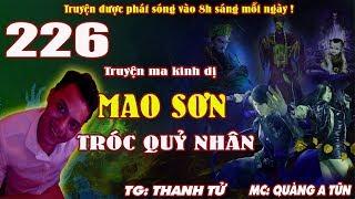 Truyện ma pháp sư đạo sĩ - Mao Sơn tróc quỷ nhân [ Tập 226 ] Trừ yêu diệt ma - Quàng A Tũn