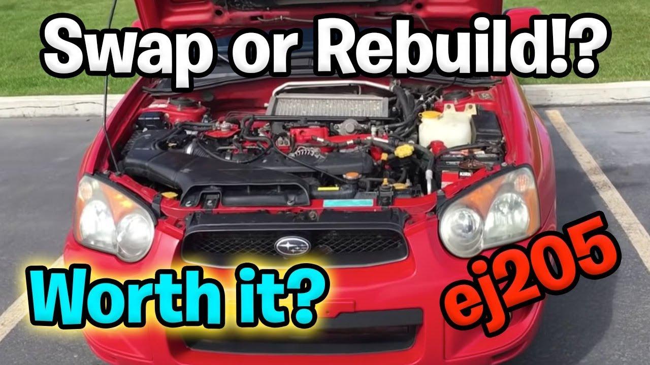 WRX Engine Swap: Is it Worth it? (Ej205, ej255, ej257)