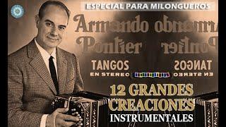 ARMANDO PONTIER - 12 GRANDES CREACIONES INSTRUMENTALES - 1955  / 1966 por Cantando Tangos (Enlaces)
