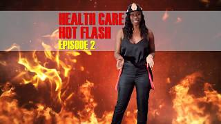 Health Care Hot Flash - Episode 2