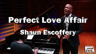 Shaun Escoffery - Perfect Love Affair || RoadTwo.. Presents ||