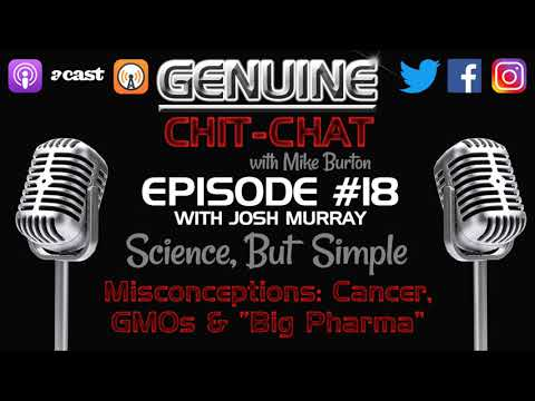 Debunking Misconceptions: Cancer, Big Pharma & GMOs – GCC Podcast #19 – Science, But Simple