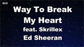 Way To Break My Heart feat. Skrillex - Ed Sheeran Karaoke 【No Guide Melody】 Instrumental