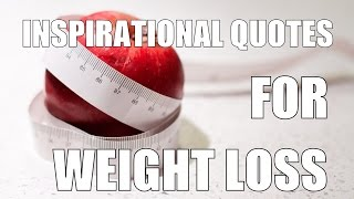 Most Powerful Weight Loss Motivational Quotes
