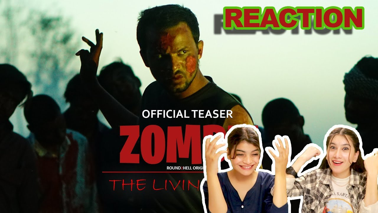 ZOMBIE - The Living Dead   Teaser   REACTION   Round2hell   ACHA SORRY REACTION