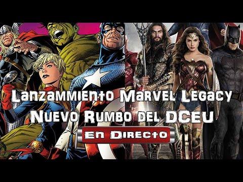 Lanzamiento Marvel Legacy Nuevo Rumbo DCEU
