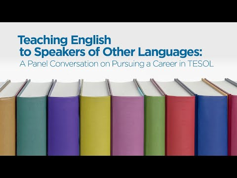 Teaching English to Speakers of Other Languages: A Panel Conversation on Pursuing a Career in TESOL